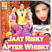 Jaat Risky After Whisky  Songs