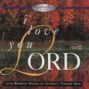 I Love You Lord Songs