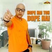 Hope Hai Toh Dope Hai Song