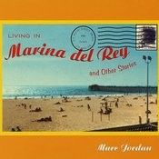 Living In Marina Del Rey & Other Stories Songs