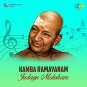 Kamba Ramyanam Jadayu Moksham Songs