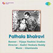 Paathala Bhairavi Songs