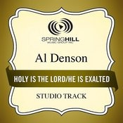 Holy Is the Lord  He Is Exalted - Medley - Studio Track Songs