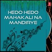 Hedo Hedo Mahakali Na Mandirye Songs