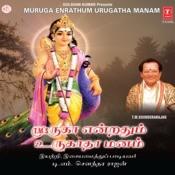 Muruga Endrathum Urugatha Manam Songs