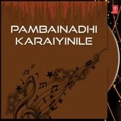 Pambainadhi Karaiyinile Songs