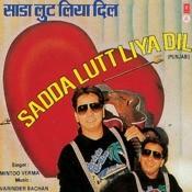 Sadda Lutt Liya Dil Songs