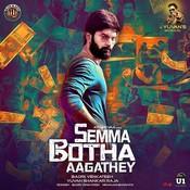 Semma Botha Aagathey Songs