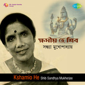 Kshamio He Shib - Sandhya Mukherjee Songs