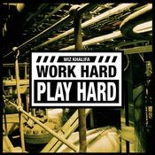 Work Hard, Play Hard Songs