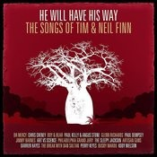 He Will Have His Way - The Songs Of Tim & Neil Finn Songs