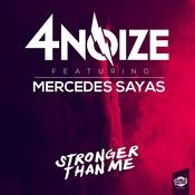 Stronger Than Me (feat. Mercedes Sayas) (Single) Songs