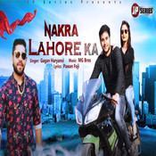 Nakra Lahore Ka Song