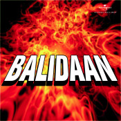 Balidaan Songs