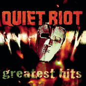 QUIET RIOT - GREATEST HITS Songs