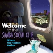 Welcome To The Samba Social Club - Where The Masters Gather Songs