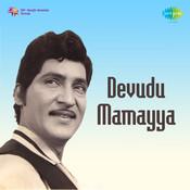 Devudu Mamayya Songs