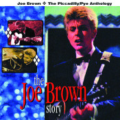 The Joe Brown Story The Piccadilly Pye Anthology Songs
