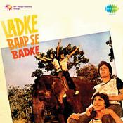 Ladke Baap Se Badhke Songs