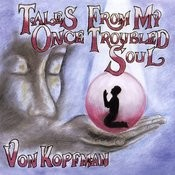 Tales From My Once Troubled So Songs