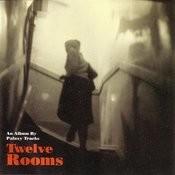 Twelve Rooms Songs