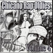 Chicano Rap Oldies, Vol.4 Songs