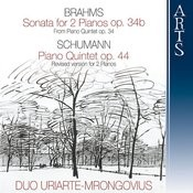 Brahms: Sonata For 2 Pianos Op. 34b In F minor / Schumann: Piano Quintet Op. 44 In E Flat Major Songs