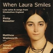 When Laura Smiles - Lute Solos And Songs From Elizabethan England Songs