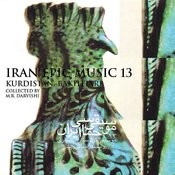 Iran Epic Music 13: Kurdistan, Bakhtiari Songs