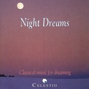 Night Dreams: Classical Music For Dreaming Songs