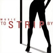 Music To Strip By Songs