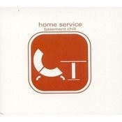 Home Service - Basement Chill Songs