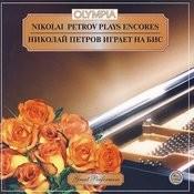 Nikolai Petrov Plays Encores Songs