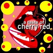 A Taste Of Cherry Red Songs