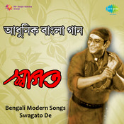 Bengali Modern Songs By Swagato De Songs