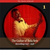 The Music Of Brazil / The Guitar Of Bola Sete Volume 1 / Recordings 1957 - 1958 Songs