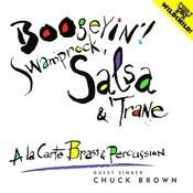 Boogeyin'! Swamprock, Salsa, & 'trane Songs