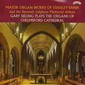 Organ Works Of Stanley Vann And Kenneth Leighton Memorial Album / Organ Of Chelmsford Cathedral Songs