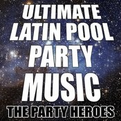 Ultimate Latin Pool Party Music Songs
