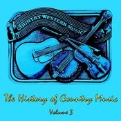 The History Of Country Music, Vol. 3 Songs