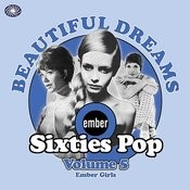 Beautiful Dreams: Ember Sixties Pop Vol. 5 - Ember Girls Songs