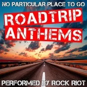 No Particular Place To Go - Roadtrip Anthems Songs