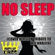 No Sleep (Cover Version Tribute To Wiz Khalifa) Songs
