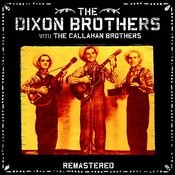 The Dixon Brothers With The Callahan Brothers Songs