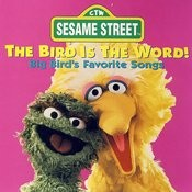 Sesame Street: The Bird Is The Word Songs
