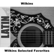 Wilkins Selected Favorites Songs