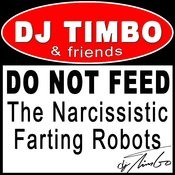 Do Not Feed The Narcissistic Farting Robots Songs