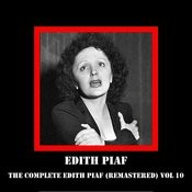 The Complete Edith Piaf (Remastered) Vol 10 Songs
