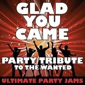 Glad You Came (Party Tribute To The Wanted) Songs