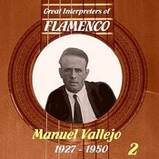 Great Interpreters Of Flamenco - Manuel Vallejo, 1927 - 1950 - Vol. 2 Songs